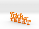 Trick or Treat Sign in Orange Strong & Flexible Polished