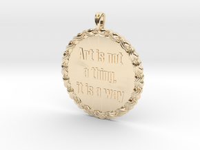 Art is not a thing, it is a way | Quote Necklace in 14K Gold