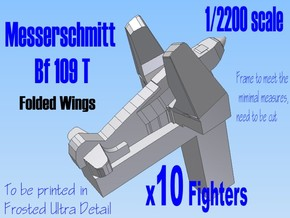 10 X 1-2200 Bf 109 T FOLD For FD in Frosted Ultra Detail
