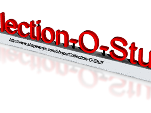 Collection-O-Stuff Sign 3d printed