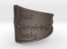Just Surviving Sucks Satire Ring Size 8 in Stainless Steel