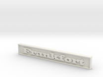 """1:24 Frankfort Sign 3"""" in White Strong & Flexible"""