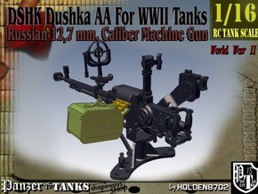 1-16 DSHK Dushka AA For WWII Tanks in Frosted Ultra Detail