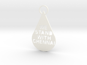 """""""We Stand With Chennai"""" Keychain in White Processed Versatile Plastic"""