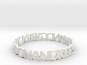 KEEP CALM AND CARRY ON AND ON AND bangle in White Natural Versatile Plastic