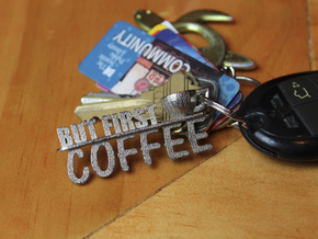 But First, Coffee Keychain in Polished Nickel Steel