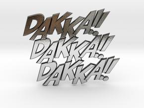Dakka Dakka Dakka in Polished Silver