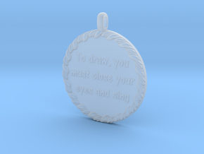 To Draw, You Must Close | Jewelry Quote Necklace. in Smooth Fine Detail Plastic