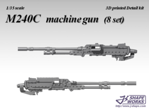 1/35 M240C machine gun (8 set) in Smoothest Fine Detail Plastic