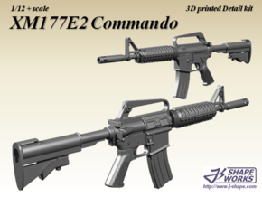 1/12+ XM177E2 Commando in Smoothest Fine Detail Plastic: 1:12