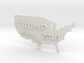 Trump 2016 USA Ornament - BELIEVE ME in White Strong & Flexible