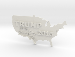 Trump 2016 USA Ornament - On Time and Under Budget in White Natural Versatile Plastic