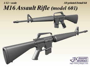 1/12+ M16 Assault rifle (model 601) in Smoothest Fine Detail Plastic: 1:12