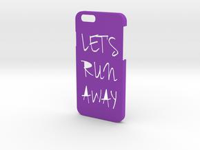 Iphone 6 Lets Run Away in Purple Processed Versatile Plastic