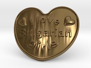 I Love Bulgarian Girls in Polished Bronze