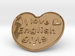 I Love English Girls in Polished Brass
