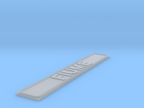 Nameplate FIUME in Smoothest Fine Detail Plastic