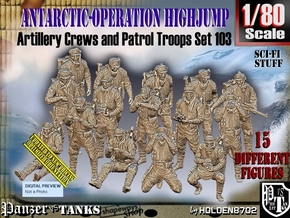 1/80 Antarctic Troops Set103 in Smooth Fine Detail Plastic
