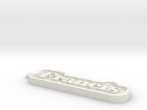 Francis Name Tag in White Natural Versatile Plastic