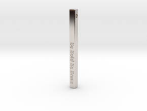 "Vertical Bar Customized Pendant ""Be Bold Be Brave"" in Rhodium Plated Brass"