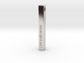 """Vertical Bar Pendant """"Never give up"""" in Rhodium Plated Brass"""