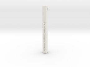 "Vertical Bar Pendant ""She believed she could so sh in White Natural Versatile Plastic"