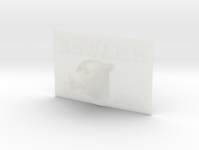Beware of Dog Sign - 6inches in Smooth Fine Detail Plastic