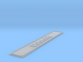 """Nameplate for Space Shuttle Orbiter """"Columbia"""" in Smoothest Fine Detail Plastic"""