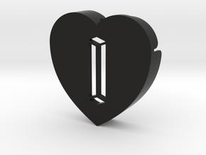 Heart shape DuoLetters print I in Black Premium Versatile Plastic