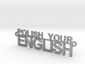 POLISH YOUR ENGLISH in Natural Silver