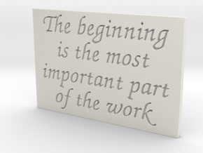 The beginning is the most important part... in White Natural Versatile Plastic