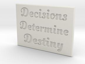 Decisions Determine Destiny in White Natural Versatile Plastic