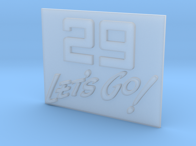 29 Let's Go!     A 29th Infantry Division motto  in Smooth Fine Detail Plastic