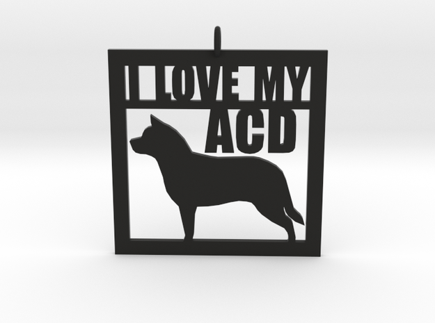 I Love My Australian Cattle Dog in Black Natural Versatile Plastic