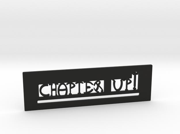 """""""Chapter up !"""" Bookmark in Black Premium Versatile Plastic"""