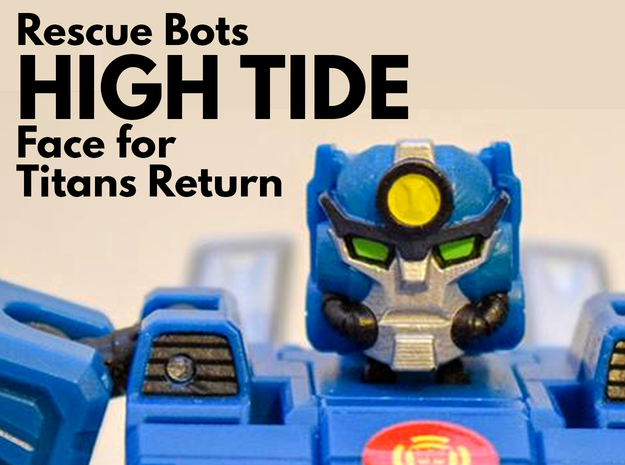 High Tide, Rescue Bots Face (Titans Return) in Smooth Fine Detail Plastic