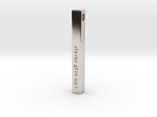 "Vertical Bar Pendant ""Never give up"" in Rhodium Plated Brass"