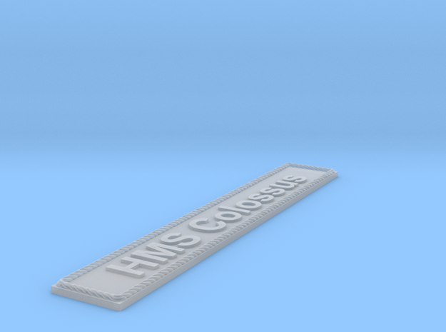 Nameplate HMS Colossus in Smoothest Fine Detail Plastic