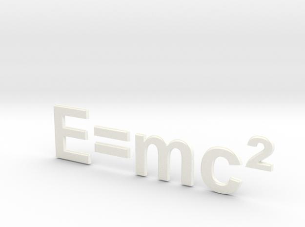 E=mc^2 in White Processed Versatile Plastic