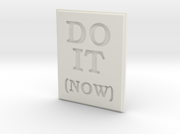 DO IT (NOW) in White Natural Versatile Plastic
