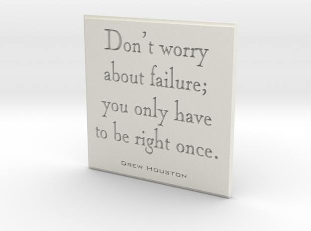 Don't worry about failure in White Natural Versatile Plastic