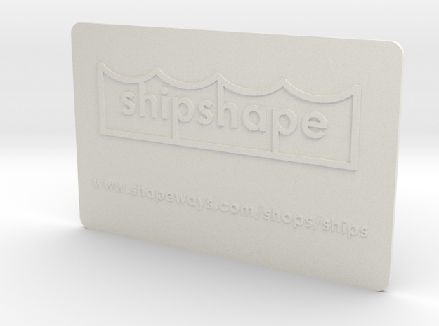 Welcome to shipshape in White Natural Versatile Plastic