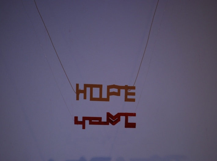 Hope and Love 3d printed Hope!