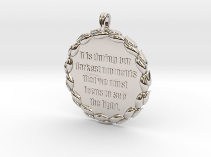It Is During Our Darkest Moments   Jewelry Quote 3d printed