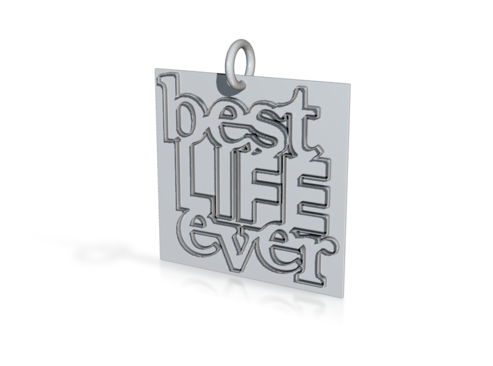 Best Life Ever Pendent 3d printed