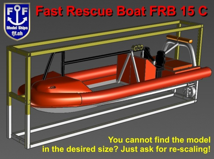 Fast Rescue Boat FRB 15C w.Protection Frame 3d printed Fast Rescue Boat FRB life boat in almost any scale
