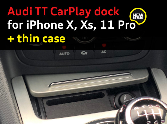 Audi TT dock for iPhone X/XS/11 Pro + thin case 3d printed Audi TT CarPlay dock for iPhone X and XS with an ultrathin case