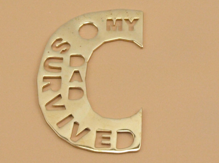 My Dad Survived The Big C Pin/Pendant/Fob, Cut-Out 3d printed Polished Bronze