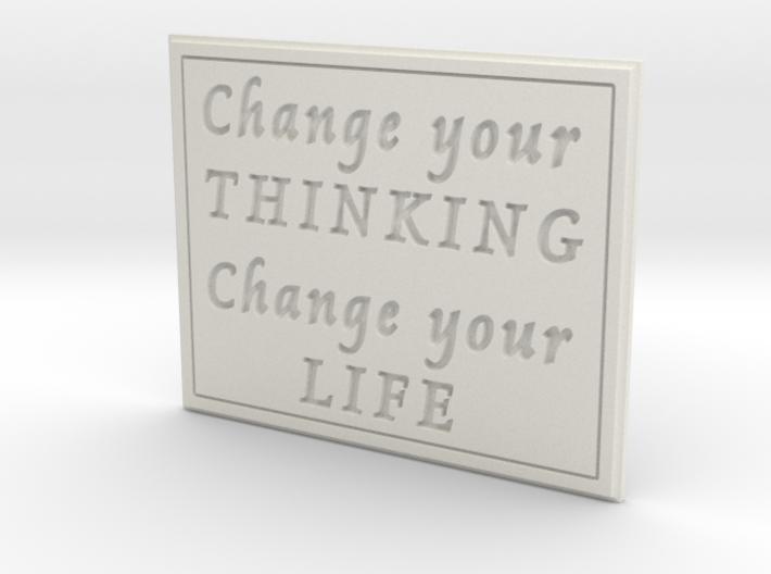Change your thinking 3d printed