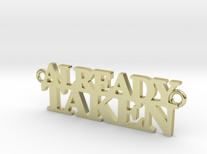 ALREADY TAKEN Pendant 3d printed